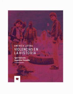 AMERICA LATINA: VIOLENCIAS EN LA HISTORIA1