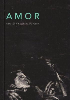 AMOR ANTOLOGIA COLECTIVA DE POESIA1
