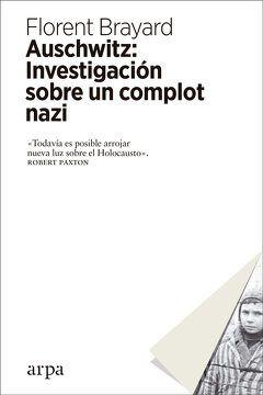 AUSCHWITZ: INVESTIGACIÓN SOBRE UN COMPLOT NAZI1