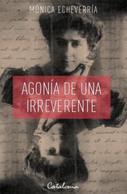 AGONIA DE UNA IRREVERENTE1
