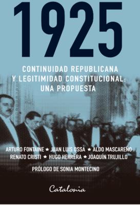 1925 CONTINUIDAD REPUBLICANA Y LEGITIMIDAD CONSTITUCIONAL1