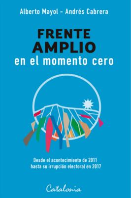 FRENTE AMPLIO EN EL MOMENTO CERO