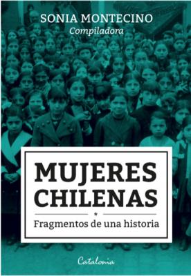 MUJERES CHILENAS FRAGMENTOS DE UNA HISTORIA