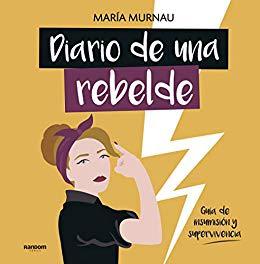 DIARIO DE UNA REBELDE1