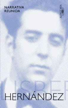 FELISBERTO HERNANDEZ NARRATIVA REUNIDA1