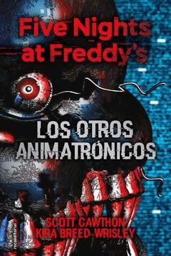 FIVE NIGHTS AT FREDDYS LOS OTROS ANIMATRONICOS1