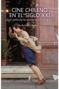 CINE CHILENO EN EL SIGLO XXI1