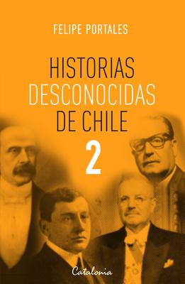 HISTORIAS DESCONOCIDAS DE CHILE 21