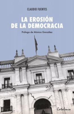 LA EROSION DE LA DEMOCRACIA1