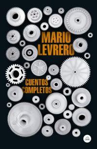 MARIO LEVRERO, CUENTOS COMPLETOS1