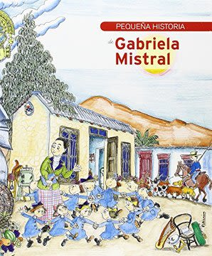 PEQUEÑA HISTORIA DE GABRIELA MISTRAL1