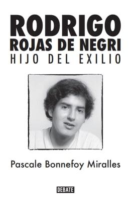 RODRIGO ROJAS DE NEGRI HIJO DEL EXILIO1