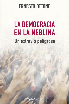 LA DEMOCRACIA EN LA NEBLINA1