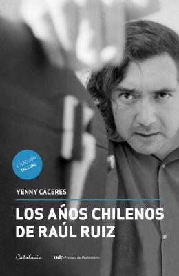 LOS AÑOS CHILENOS DE RAUL RUIZ1