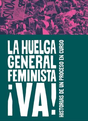 LA HUELGA GENERAL FEMINISTA VA. HISTORIAS DE UN PROCESO EN CURSO1