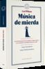 MUSICA DE MIERDA