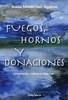 FUEGOS HORNOS Y DONACIONES. ALIMENTACION Y CU