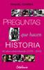 PREGUNTAS QUE HACEN HISTORIA