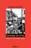 SANTIAGO DE CHILE. HISTORIA DE UNA SOCIEDAD URB