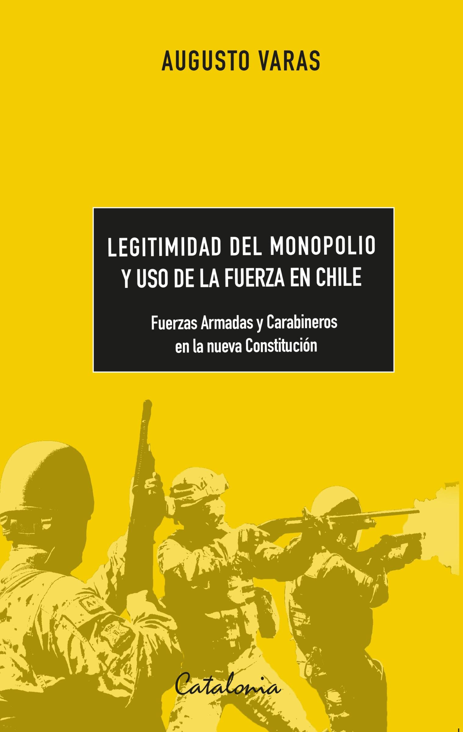LEGITIMIDAD DEL MONOPOLIO Y USO DE LA FUERZA EN CHILE   Librería Catalonia