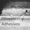 Diluyentes y Adhesivos