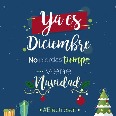 Feliz Navidad te desea Electrosat, Ya es Diciembre