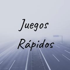 JUEGOS RAPIDOS