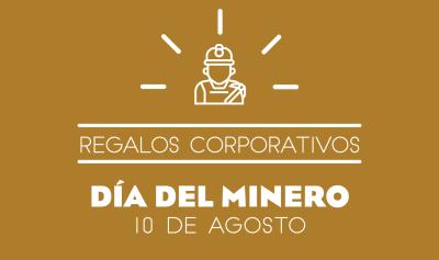 Regalos Día del Minero
