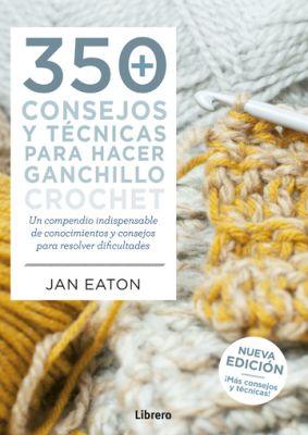 LIBRO 350 CONSEJOS Y TÉCNICAS PARA HACER GANCHILLO1
