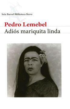 Adiós mariquita linda - Pedro Lemebel