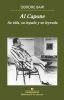 Al Capone. Su vida, su legado y su leyenda - Deirdre Bair