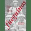 Fueguinos. Una crónica sobre los pueblos australes - Martín Gusinde