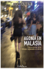 Agonía en Malasia - Verónica Foxley