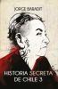 Historia Secreta de Chile 3 - Jorge Baradit