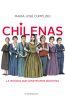 Chilenas. La historia que construimos nosotras - María José Cumplido
