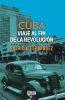 Cuba. Viaje al fin de la revolución