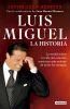Luis Miguel. La Historia - Javier Leon Herrera