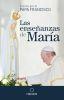 Las Enseñanzas de María - Papa Francisco