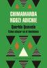 Querida Ijeawele. Cómo educar en el Feminismo - Chimamanda Ngozi Adichie