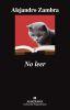 No leer - Alejandro Zambra