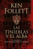 Las Tinieblas y el Alba (Precuela Pilares de la Tierra) - Ken Follett