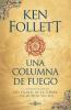 Una columna de fuego - Ken Follett