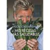 Mis recetas más saludables - Gordon Ramsay