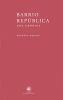 Barrio república. Una Crónica - Roberto Merino
