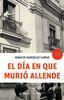 El día en que murió Allende - Ignacio Gonzáles Camus