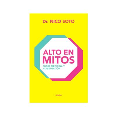 Libro Alto en Mitos Dr Nico Soto 1