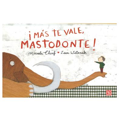 Libro Más te Vale Mastodonte