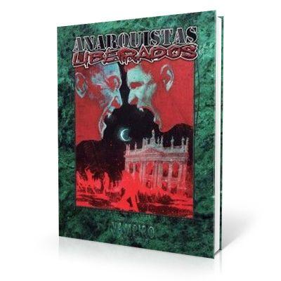 Vampiro: La Mascarada Ed. 20° Aniviversario - Anarquistas Liberados