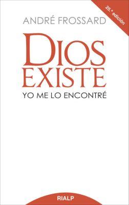 DIOS EXISTE. YO ME LO ENCONTRE (24 ED)