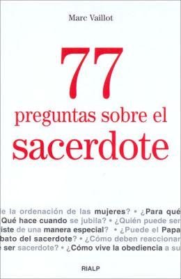 77 PREGUNTAS SOBRE EL SACERDOTE
